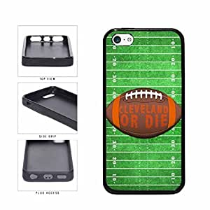 Cleveland or Die Football Field TPU RUBBER SILICONE Phone Case Back Cover Apple iPhone 5c