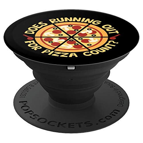Does Running Out For Pizza Count - PopSockets Grip and Stand for Phones and Tablets