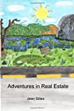 Adventures in Real Estate, Jean Stites, 1411605608
