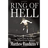 Ring of Hell: The Story of Chris Benoit & the Fall of the Pro Wrestling Industry