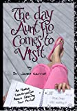 The Day Aunt Flo Comes to Visit, Dr. Janell Carroll, 0979854903