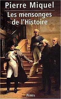 Les mensonges de l'histoire, Miquel, Pierre