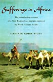Sufferings in Africa: The Astonishing Account of a New England Sea Captain Enslaved by North African Arabs