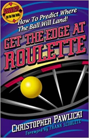 Get the Edge at Roulette: How to Predict Where the Ball Will Land ...