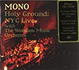 Holy Ground: NYC Live With the Wordless Music Orchestra (CD + DVD) by Mono (2010-04-27)