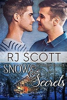 Snow and Secrets (Stanford Creek Book 3) by [Scott, RJ]