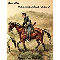 Karl May Old Shurehand Trilogy Band I II und III (deutsch). (Karl May Gesammelte Werke 1) (German Edition)