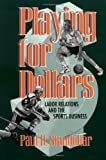 Playing for Dollars, Paul D. Staudohar, 0801483425