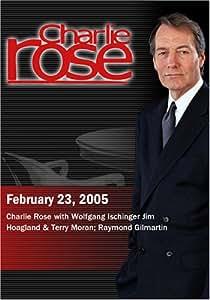 Charlie Rose with Wolfgang Ischinger Jim Hoagland & Terry Moran; Raymond Gilmartin (February 23, 2005)