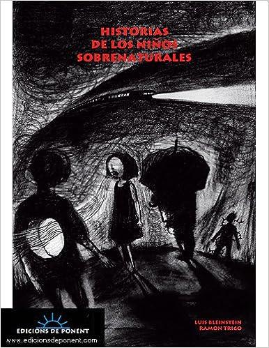 Historias de los niños sobrenaturales (Sol y sombra): Amazon.es: José Luis Estévez Aparicio, Ramón Trigo Alonso, Paco Camarasa: Libros
