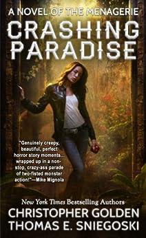 Crashing Paradise (A Novel of the Menagerie) by [Golden, Christopher, Sniegoski, Thomas E.]