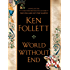 World Without End (The Pillars of the Earth Book 2)