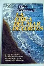 La chica del mar de Cortés: Amazon.es: Peter Benchley: Libros