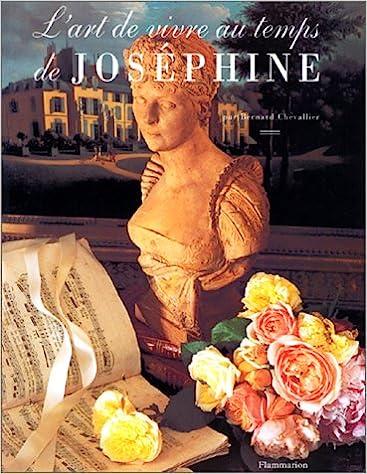 Lart de vivre au temps de Joséphine