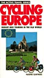 Cycling Europe: Budget Biking Touring in the Old World (The Active Travel Series)