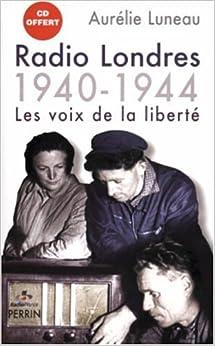 Radio Londres : Les voix de la liberté (1940-1944) (1CD audio)