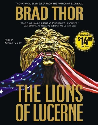 By Brad Thor: The Lions of Lucerne [Audiobook]