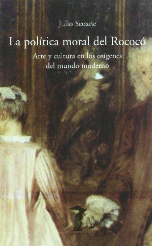 Descargar Libro Politica Moral Del Rococo, La Julio Seoane Pinilla