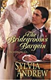 The Bridegroom's Bargain, Sylvia Andrew, 037329414X