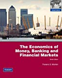 The Economics of Money, Banking and Financial Markets: Global Edition