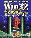 Tomes of Delphi WIN32 Database Developer's Guide by Warren Rachele (1999-07-25)