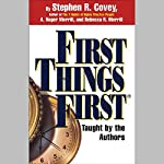 First Things First   Stephen R. Covey,A. Roger Merrill,Rebecca R. Merrill