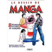 DESSIN DE MANGA T08 (LE) : HABILLE FILLES ET GARÇONS