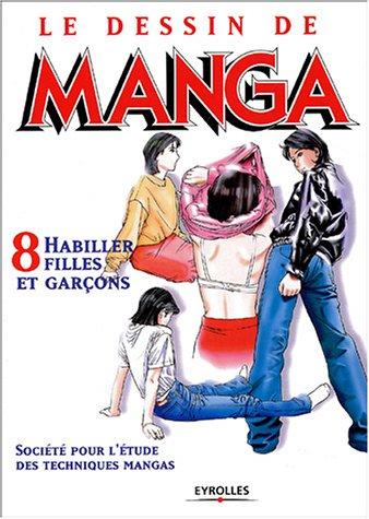 Le Dessin de Manga, tome 8 : Habiller filles et garçons Broché – 10 juillet 2003 Eyrolles 2212112890 Activités manuelles bricolage