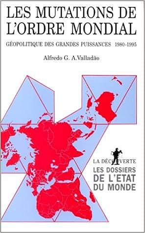 Livres Les Mutations de l'ordre mondial : Géopolitique des grandes puissances (1980-1995) epub pdf