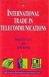 International Trade in Telecommunications (Aei Studies in Telecommunications Deregulation)