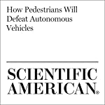 How Pedestrians Will Defeat Autonomous Vehicles   Karinna Hurley