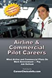Airline and Commercial Pilot Careers: What you need to know to become an Airline Pilot