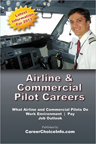 Airline and Commercial Pilot Careers: What you need to know
