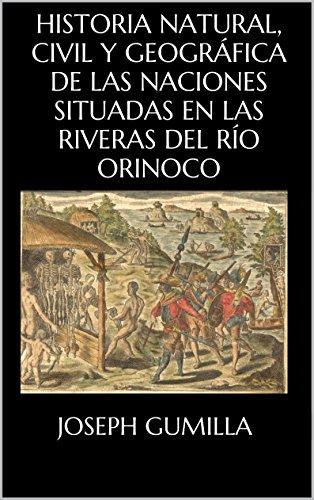 Descargar Libro Historia Natural, Civil Y GeogrÁfica De Las Naciones Situadas En Las Riveras Del RÍo Orinoco Joseph Gumilla