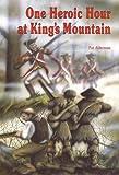 One Heroic Hour at King's Mountain, Pat Alderman, 0932807402