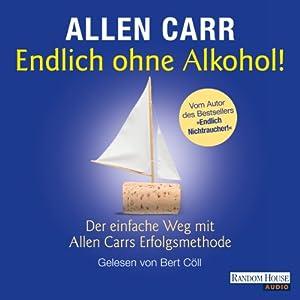 Endlich ohne Alkohol! Hörbuch