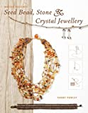 Making Designer Seed Bead, Stone and Crystal Jewellery by Tammy Powley (2006-05-01)