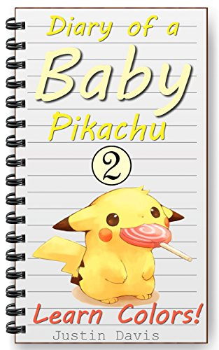 Pikachu Finds Cute Colors: Learn Colors with Baby Pokemon (Diary of a Baby Pikachu Book 2)