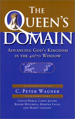 Download The Queen's Domain: Advancing God's Kingdom in the 40/70 Window (Queen of Heaven) pdf epub
