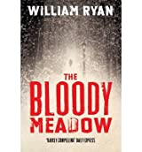 [(The Bloody Meadow)] [ By (author) William Ryan ] [April, 2014]