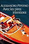 Avec les pires intentions par Piperno