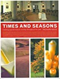 Times and Seasons: Creating Transformative Worship Throughout the Year
