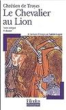 Yvain Le Chevalier Au Lion (Folio Plus Classique) (French Edition) 0th Edition