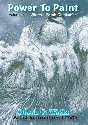 (Power To Paint, Winters Perch Chickadee)
