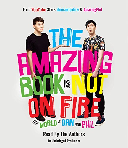 The Amazing Book Is Not on Fire: The World of Dan and Phil by Listening Library (Audio)