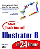 Sams Teach Yourself Illustrator 8 in 24 Hours, Mordy Golding, 0672313545
