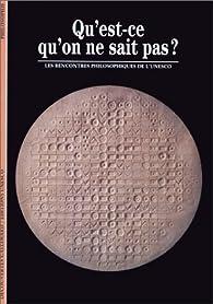 Qu'est-ce qu'on ne sait pas ? Les rencontres philosophiques de l'Unesco par Ayyam Sureau