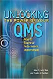 Unlocking the Power of Your Quality Management System, Jack West and Charles A. Cianfrani, 0873895924