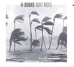 vignette de 'Night moves (H-Burns)'