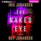 The Naked Eye: A Novel Audiobook by Iris Johansen, Roy Johansen Narrated by Elisabeth Rodgers